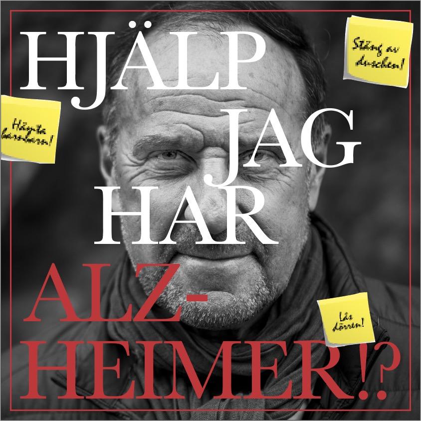 """""""Hjälp – jag har Alzheimer!?"""""""